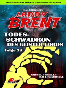 Dan Shocker's LARRY BRENT 58: Todesschwadron des Geister-Lords