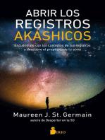 Abrir los Registros Akáshicos: Encuéntrate con los custodios de tus registros y descubre el propósito de tu alma