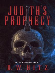 Judith's Prophecy: Big Sky Terror, #1
