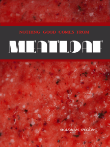 Nothing Good Comes From Meatloaf