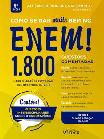 Como se dar muito bem no ENEM: 1.800 questões comentadas