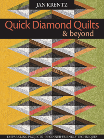 Quick Diamond Quilts & Beyond: 12 Sparkling Projects - Beginner-Friendly Techniques