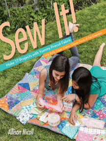 Sew It!: Make 17 Projects with Yummy Precut Fabric; Jelly Rolls, Layer Cakes, Charm Packs & Fat Quarters