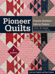 Pioneer Quilts: Prairie Settlers' Life in Fabric