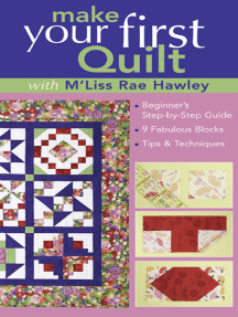 Make Your First Quilt with M'Liss: Beginner's Step-by-Step Guide, 9 Fabulous Blocks, Tips & Techniques
