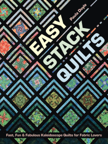 Easy Stack Quilts: Fast, Fun & Fabulous Kaleidoscope Quilts for Fabric Lovers