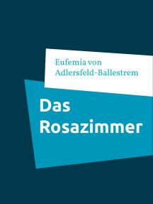 Das Rosazimmer: Venetianischer Roman