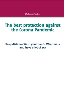 The best protection against the Corona Pandemic: Keep distance Wash your hands Wear mask and have a lot of sex