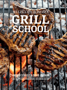 Williams-Sonoma Grill School: Essential Techniques and Recipes For Great Outdoor Flavors