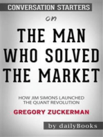 The Man Who Solved the Market: How Jim Simons Launched the Quant Revolution by Gregory Zuckerman: Conversation Starters