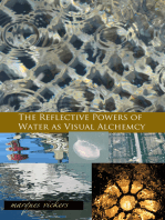 The Reflective Powers of Water as Visual Alchemy