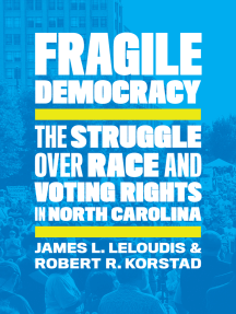 Fragile Democracy: The Struggle over Race and Voting Rights in North Carolina