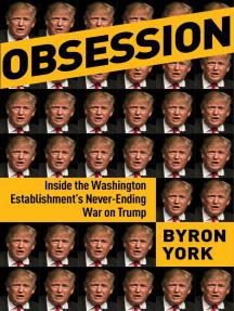 Obsession: Inside the Washington Establishment's Never-Ending War on Trump