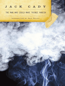 The Man Who Could Make Things Vanish: The Jack Cady Collection
