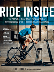 Ride Inside: The Essential Guide to Get the Most Out of Indoor Cycling, Smart Trainers, Classes, and Apps