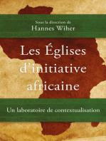 Les Églises d'initiative africaine: Un laboratoire de contextualisation