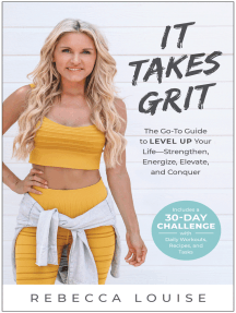 It Takes Grit: The Go-To Guide to Level Up Your Life—Strengthen, Energize, Elevate, and Conquer
