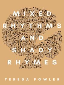 Mixed Rhythms and Shady Rhymes