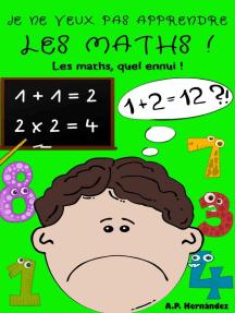 Je ne veux pas apprendre les maths !: Je ne veux pas...!, #7