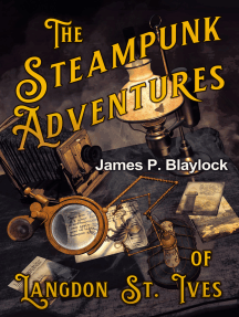 The Steampunk Adventures of Langdon St. Ives