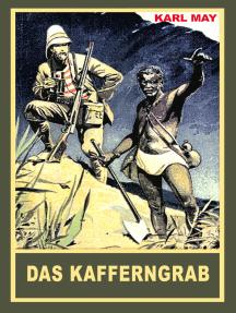 """Das Kafferngrab: Erzählung aus """"Auf fremden Pfaden"""", Band 23 der Gesammelten Werke"""