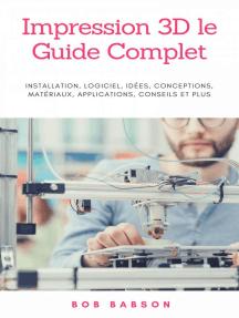 Impression 3D le Guide Complet