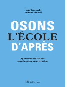 Osons l'école d'après: Apprendre de la crise pour innover en éducation