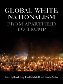 Global white nationalism: From apartheid to Trump