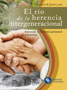 El río de la herencia intergeneracional: Sanando la historia personal y familiar