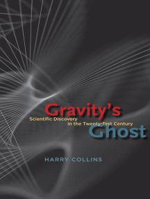 Gravity's Ghost: Scientific Discovery in the Twenty-first Century