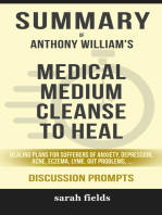 Summary of Medical Medium Cleanse to Heal: Healing Plans for Sufferers of Anxiety, Depression, Acne, Eczema, Lyme, Gut Problems, Brain Fog, Weight Issues, Migraines, Bloating, Vertigo, Psoriasis, Cys by Anthony William (Discussion Prompts)
