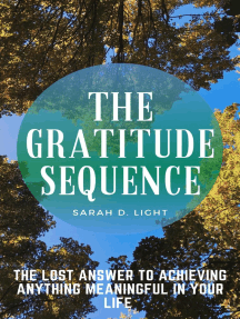 The Gratitude Sequence: The Lost Answer To Achieving Anything Meaningful In Your Life