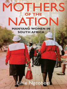Mothers of the Nation: Manyano Women in South Africa
