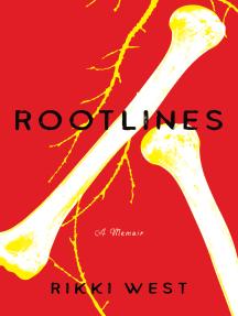 Rootlines: A Memoir