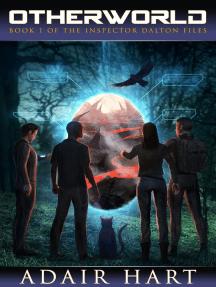 Otherworld: Book 1 of The Inspector Dalton Files: The Inspector Dalton Files, #1