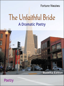 The Unfaithful Bride: A Dramatic Poetry