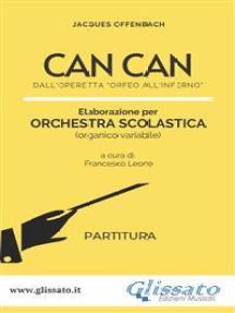 """Can Can - Orchestra Scolastica (partitura): dall'operetta """"Orfeo all'Inferno"""""""