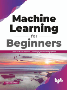 Machine Learning for Beginners: Learn to Build Machine Learning Systems Using Python