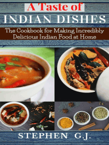 A Taste of Indian Dishes:The Cookbook for Making Incredibly Delicious Indian Food at Home