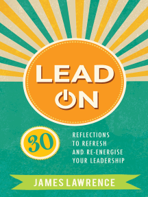 Lead On: 30 reflections to refresh and re-energize your leadership