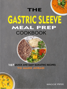 The Gastric Sleeve Meal Prep Cookbook: 107 Quick And Easy Bariatric Recipes To Make Ahead