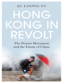 Hong Kong in Revolt: The Protest Movement and the Future of China
