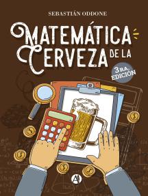 Matemática de la cerveza: 2.da Edición