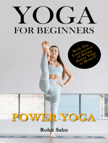 Yoga For Beginners: Power Yoga: With The Convenience of Doing Power Yoga at Home!!