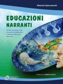 Educazioni Narranti: La voce, la musica, l'arte, la scienza e la letteratura si fondono nelle storie dell'uomo