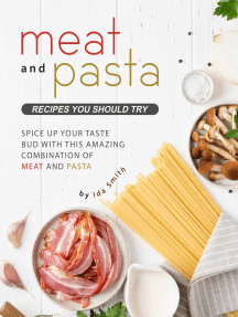 Meat and Pasta Recipes You Should Try: Spice Up Your Taste Bud with This Amazing Combination of Meat and Pasta