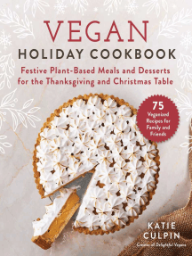 Vegan Holiday Cookbook: Festive Plant-Based Meals and Desserts for the Thanksgiving and Christmas Table