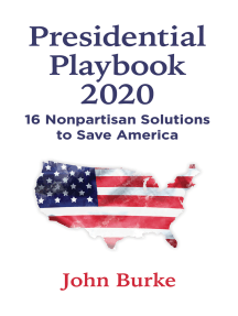 Presidential Playbook 2020: 16 Nonpartisan Solutions to Save America