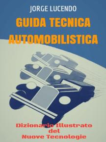 Guida Tecnica Automobilistica - Dizionario Illustrato del Nuove Tecnologie: Automoción