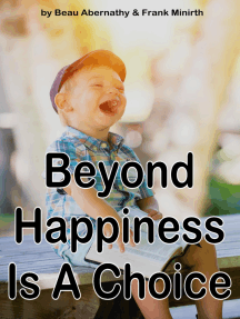 Beyond Happiness Is A Choice